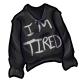 Tired Sweater